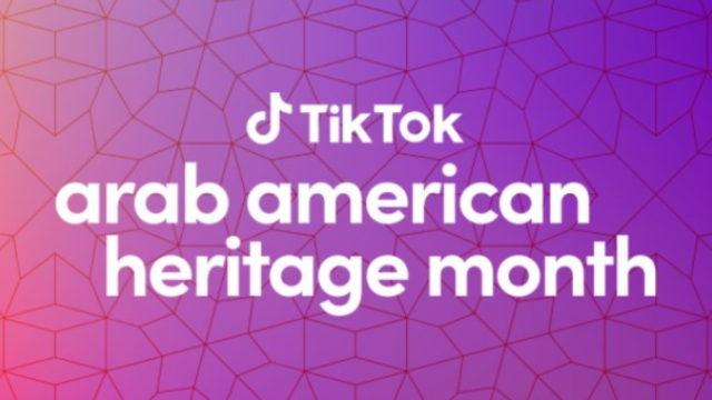 tiktok-recognizes-arab-american-heritage-month
